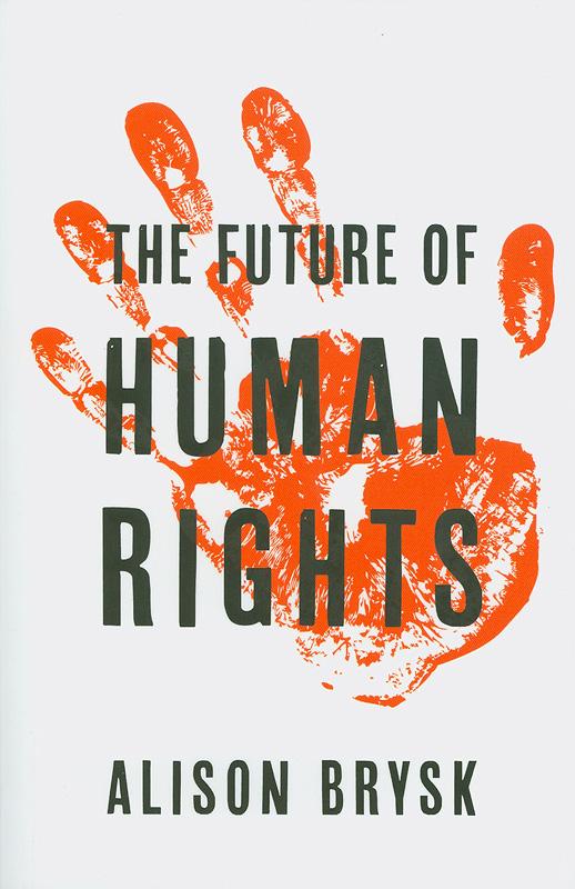 future of human rights /Alison Brysk