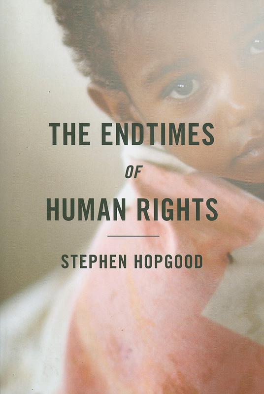 endtimes of human rights /Stephen Hopgood