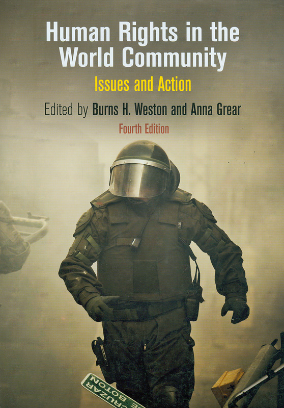 Human rights in the world community :issues and action /Burns H. Weston, and Anna Grear||Pennsylvania studies in human rights