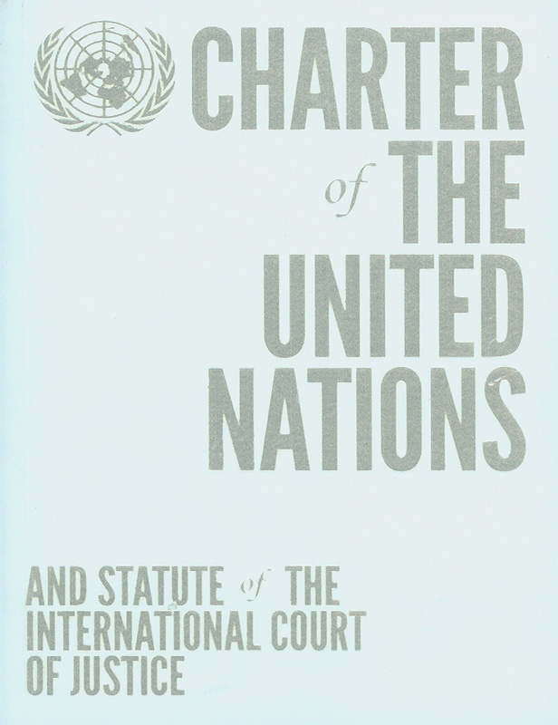 Charter of the United Nations and Statute of the Internationals and statute of the International Court of Justice /United Nations||Charter of the United Nations and Statute of the Internationals