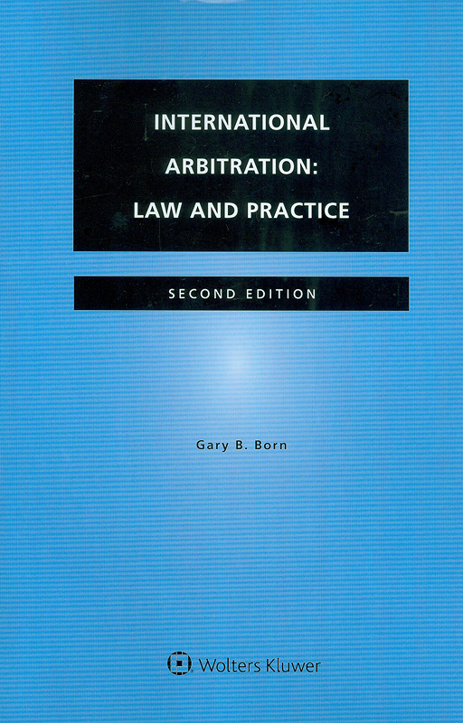 International arbitration :law and practice /Gary B. Born