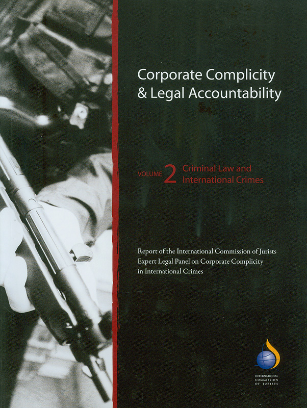 Corporate complicity & legal accountability/International Commission of Jurists||Corporate complicity and legal accountability|Report of the International Commission of Jurists, Expert Legal Panel on Corporate Complicity in International Crimes