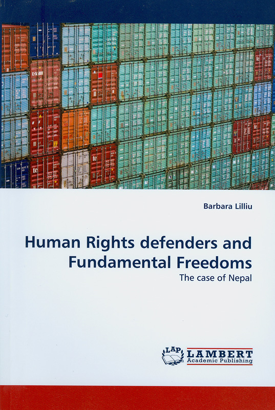 Human rights defenders and fundamental freedoms :the case of Nepal/Barbara Lilliu