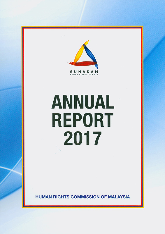 Annual report 2017 Human Rights Commission of Malaysia /Human Rights Commission of Malaysia||Annual report... Human Rights Commission of Malaysia