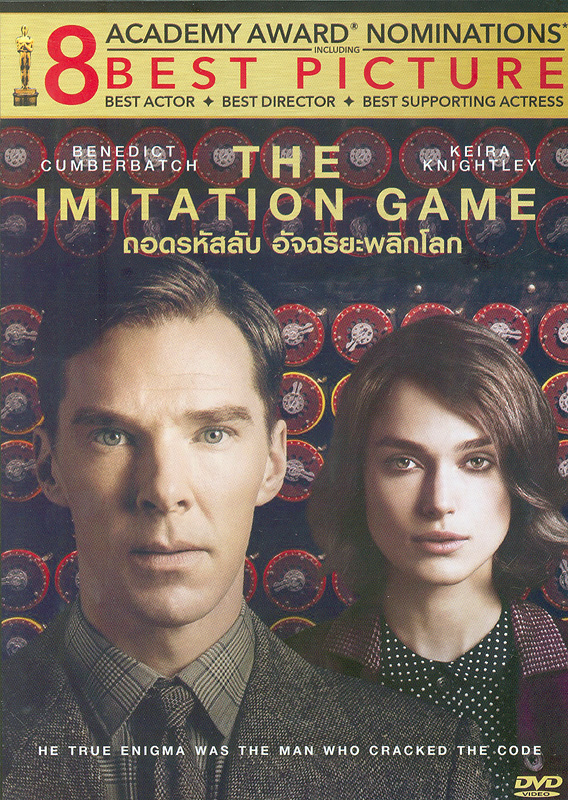 imitation game[videorecording] /The Weinstein Company presents ; a Black Bear Pictures production ; a Bristol Automotiveproduction ; produced by Nora Grossman, Ido Ostrowsky,Teddy Schwarzman ; written by Graham Moore ; directed byMorten Tyldum.||ถอดรหัสลับ อัจฉริยะพลิกโลก