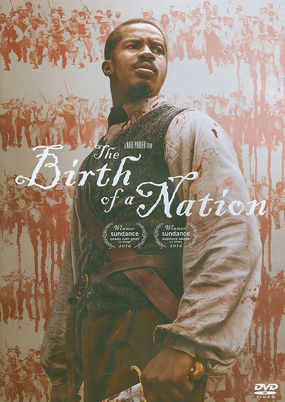 birth of a nation[videorecording] /Fox Searchlight Pictures presents; a Bron Studios ; directed by Nate Parker.||หัวใจทาสสงครามสร้างแผ่นดิน