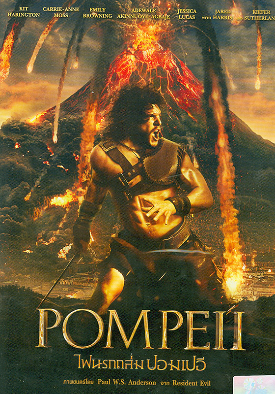 Pompeii[videorecording] /Tri Star Pictures and FilmDistrict present ; a Constantin Film International, Impact Pictures (Pompeii) production ; a film by Paul W.S. Anderson ; directed by Paul W.S. Anderson.||ไฟนรกถล่มปอมเปอี
