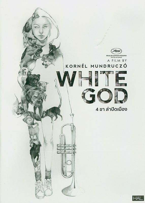 White god[videorecording] /a Match Factory bemutatja ; a Proton Cinemaproukcióját ; Mundruczó Kornél filmje ; producer,Viktória Petrányi ; director, Kornél Mundruczó||4 ขาล่าปิดเมือง