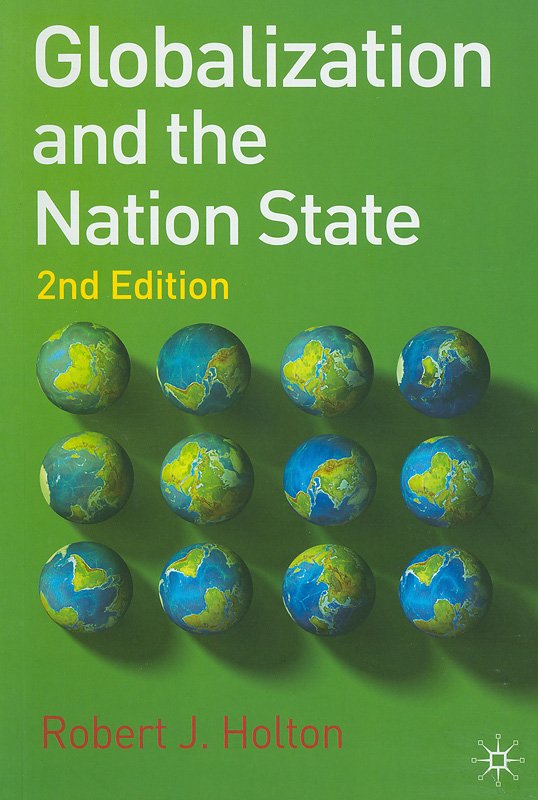 Globalization and the nation state /Robert J. Holton