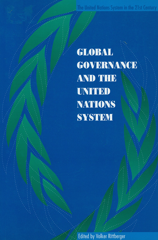 Global governance and the United Nations system /edited by Volker Rittberger