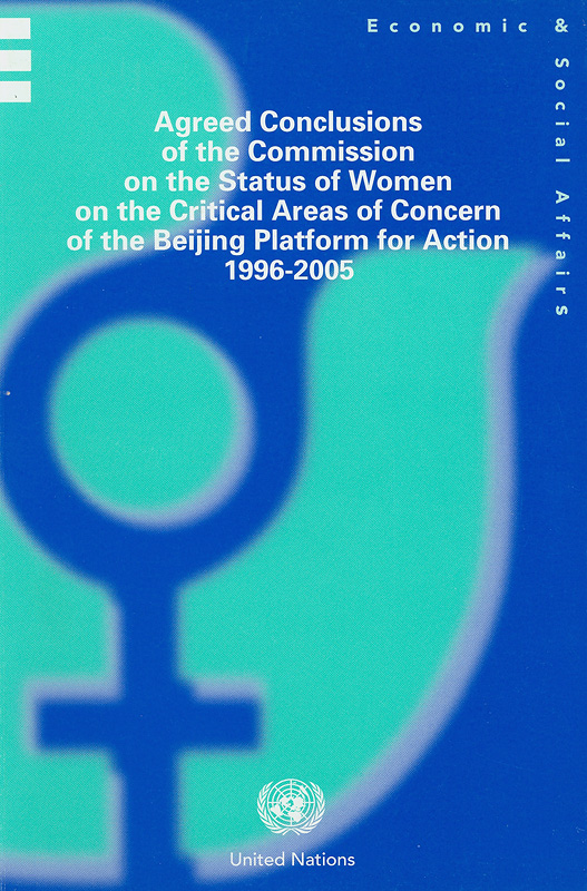 Agreed conclusions of the Commission on the Status of Women on the critical areas of concern of the Beijing Platform for Action, 1996-2005 / Department of Economic and Social Affairs, Division for the Advancement of Women