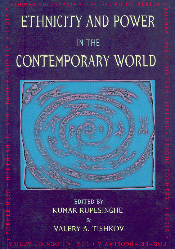 Ethnicity and power in the contemporary world /edited by Kumar Rupesinghe and Valery A. Tishkov