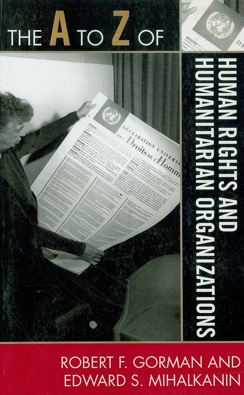 The A to Z of human rights and humanitarian organizations /Robert F. Gorman and Edward S. Mihalkanin||Historical dictionary of human rights and humanitarian organizations