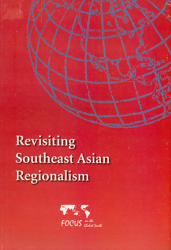 Revisiting Southeast Asian regionalism /Focus on the Global South (Program)