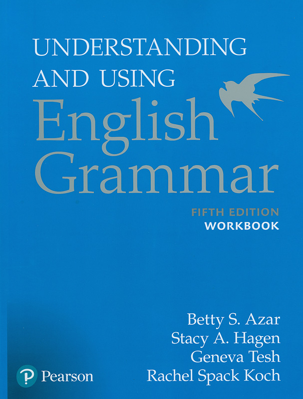 Understanding and using English grammar, workbook /Betty Schrampfer Azar...[et al.]
