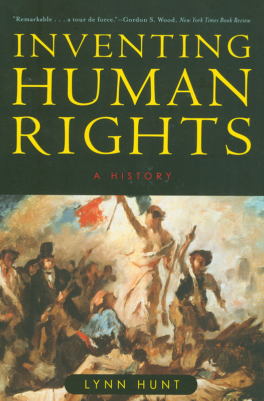 Inventing human rights :a history /Lynn Hunt