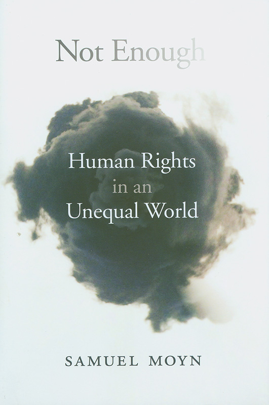 Not enough :human rights in an unequal world /Samuel Moyn