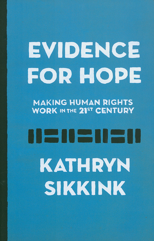 Evidence for hope :making human rights work in the 21st century /Kathryn Sikkink||Human rights and crimes against humanity