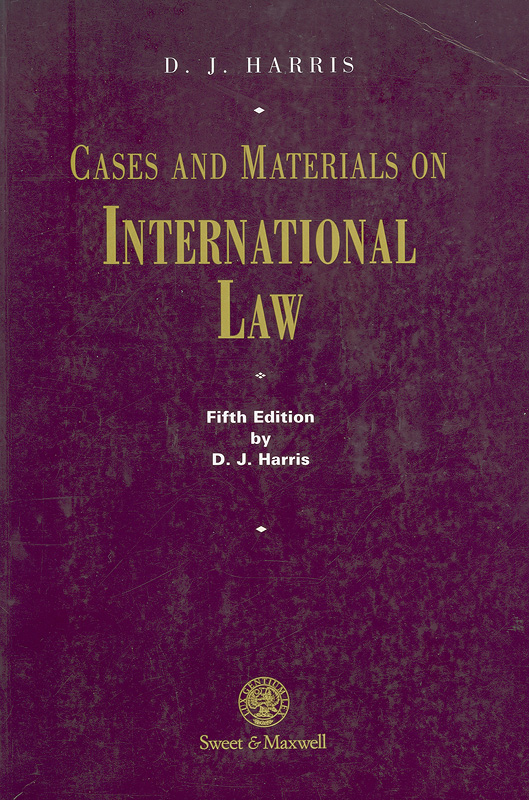 Cases and materials on international law /D.J. Harris