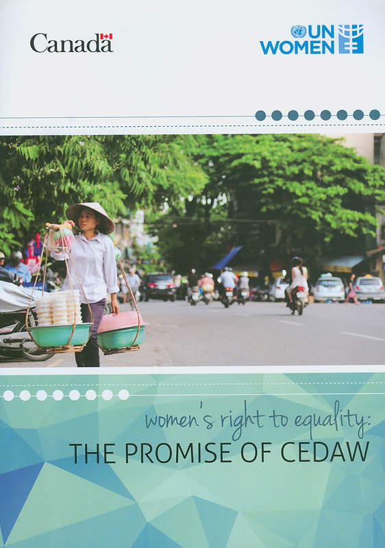 Women's right to equality :the promise of CEDAW/United Nations Entity for Gender Equality and the Empowerment of Women (UN Women)
