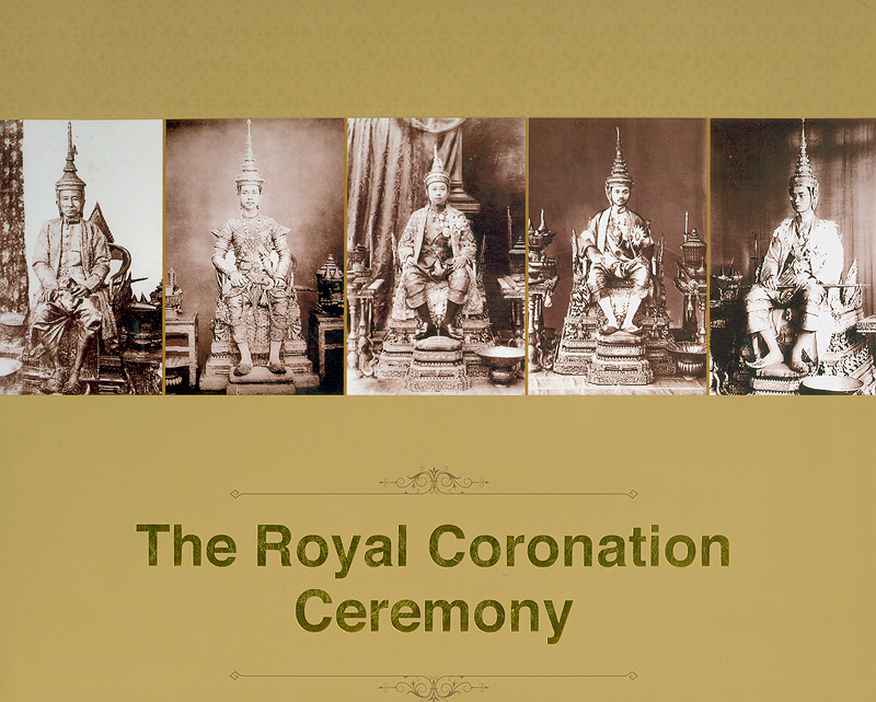 Royal coronation ceremony /Editorial and working committee : Saimai Chopkolasuek ... [et al.]