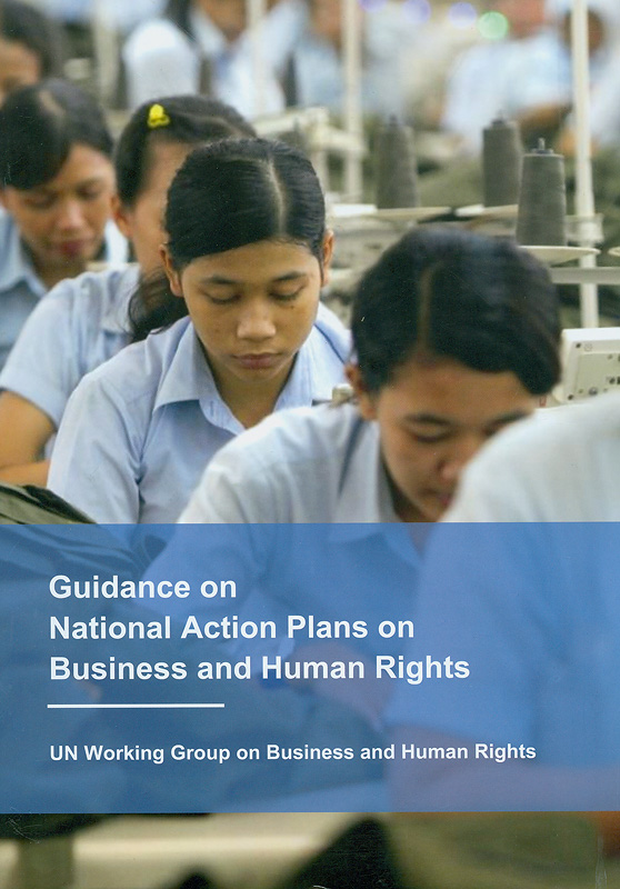 Guidance on National Action Plans on business and human rights/UN Working Group on Business and Human Rights