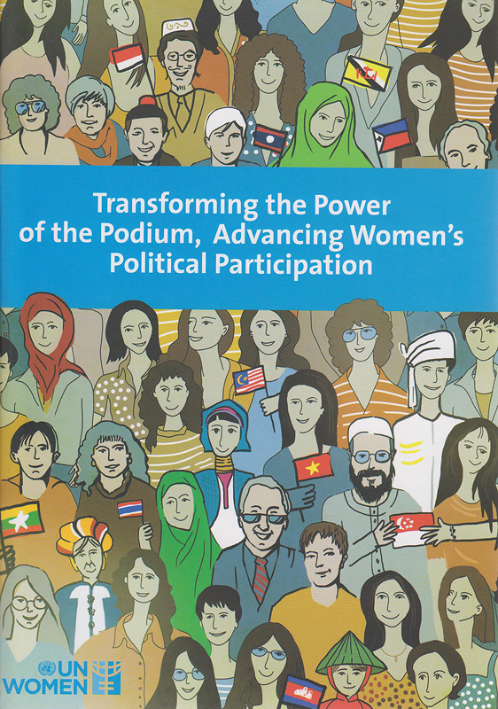Transforming the power of the podium, advancing women's political participation /UN Women