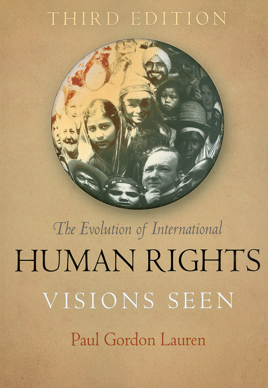 evolution of international human rights :vision sseen /Paul Gordon Lauren||Pennsylvania studies in human rights
