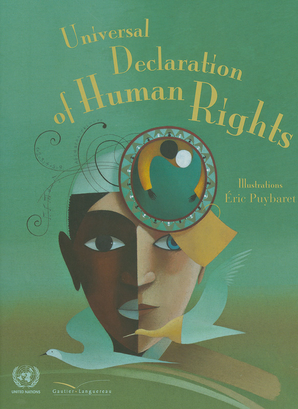 Universal declaration of human rights /illustrated by Éric Puybaret