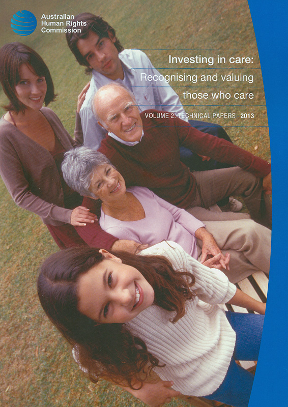 Investing in care :recognising and valuing those who care /Australian Human Rights Commission