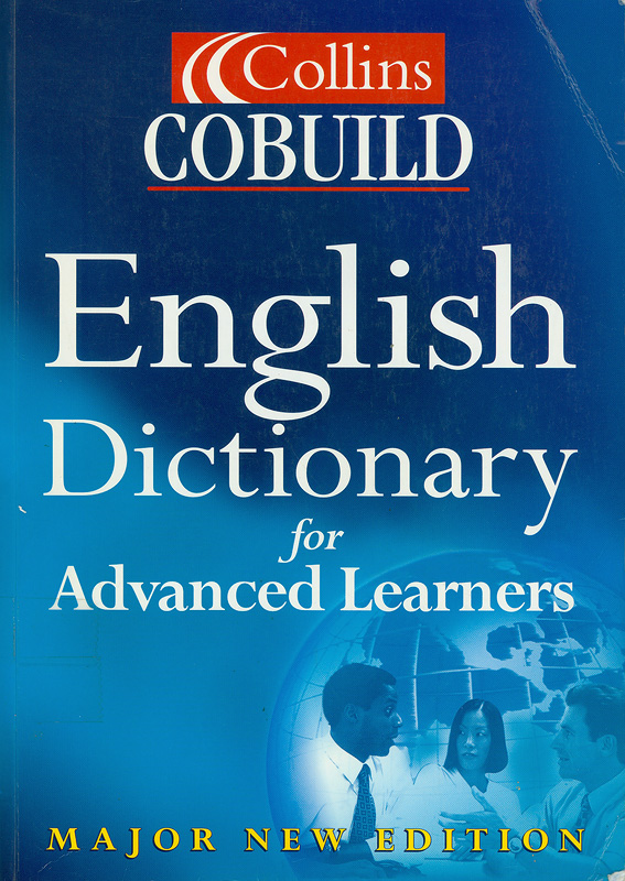 Collins Cobuild English dictionary for advanced learners /[Founding editor-in-chief, John Sinclair]  English dictionary for advanced learners Cobuild English dictionary for advanced learners
