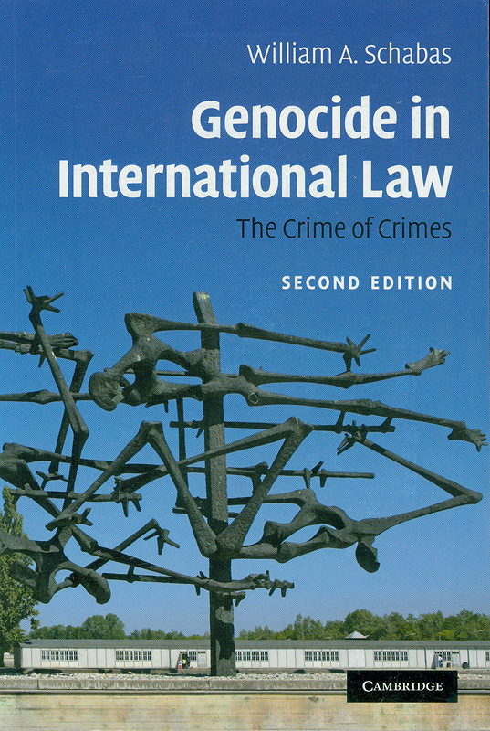 Genocide in international law :the crime of crimes /William A. Schabas