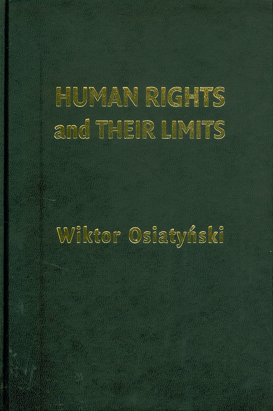 Human rights and their limits /Wiktor Osiatynski