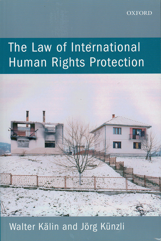 law of international human rights protection /Walter Kalin andJorg Kunzli