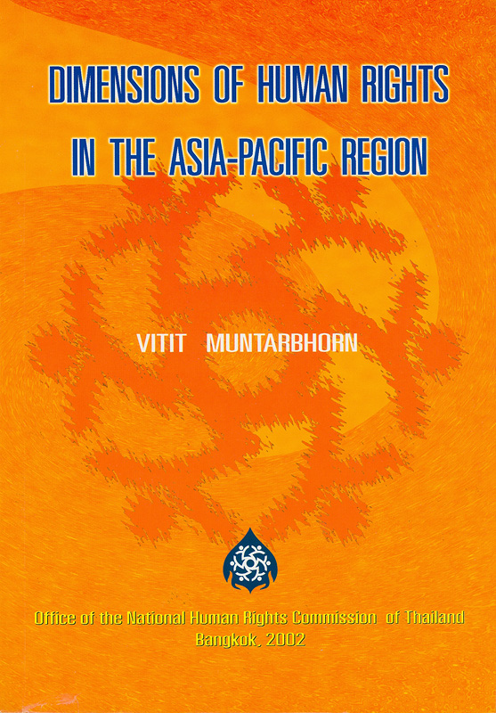 Dimensions of human rights in the Asia-Pacific region /Vitit Muntarbhorn