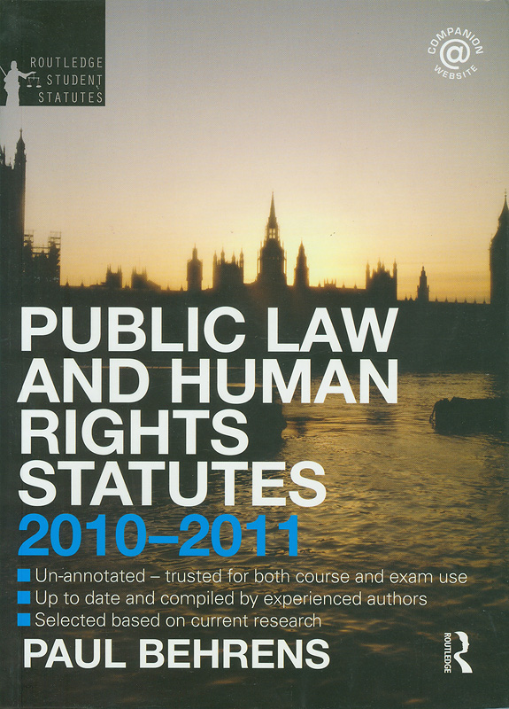 Public law and human rights statutes 2010-2011 /Paul Behrens||Routledge student statutes.