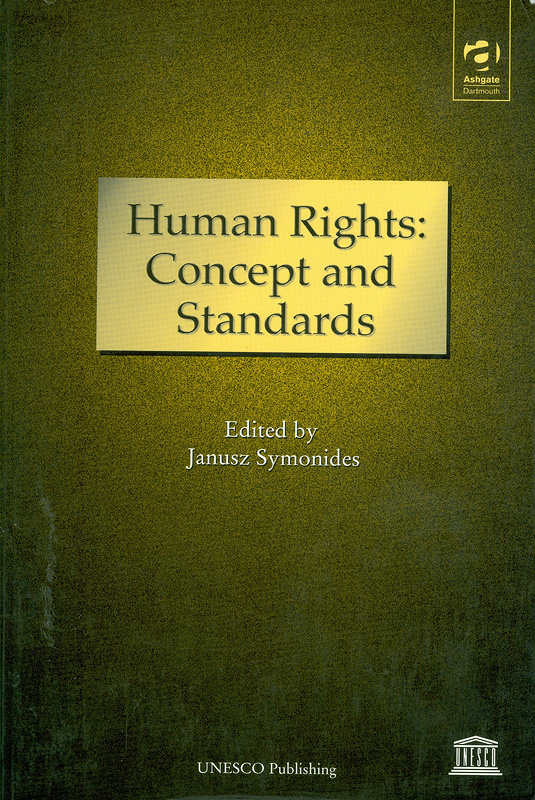 Human rights :concept and standards /edited by Janusz Symonides