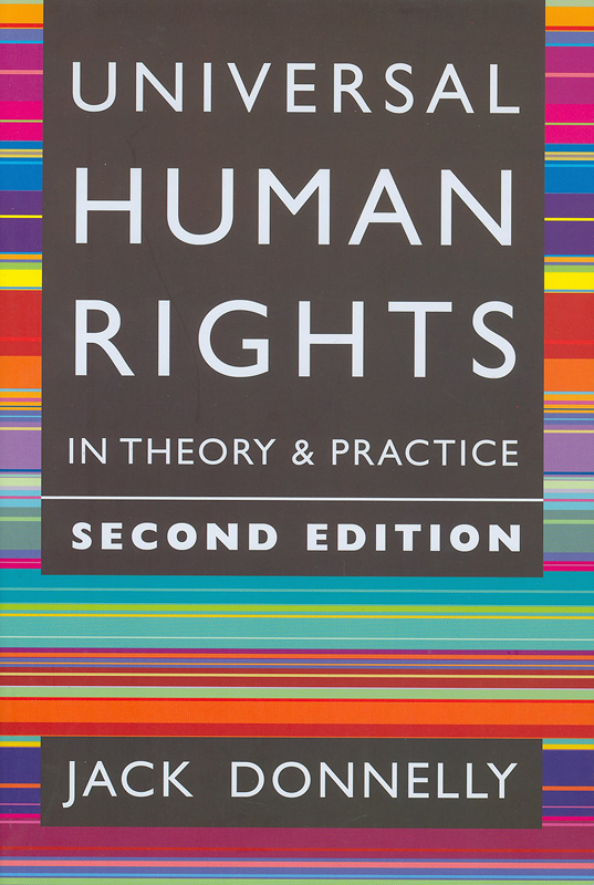 Universal human rights in theory and practice /Jack Donnelly