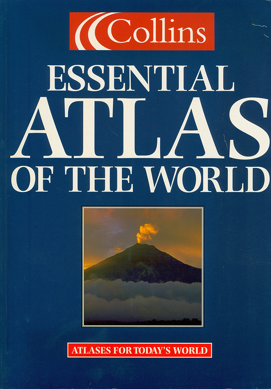 Collins essential atlas of the world/HarperCollins (Firm)  Essential atlas of the world  Atlases for today's world