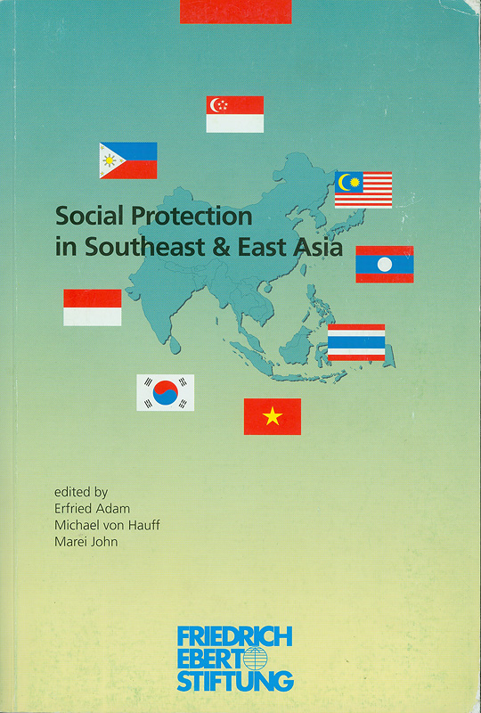 Social protection in Southeast & East Asia /Friedrich-Ebert-Stiftung, Office for Regional Co-operation in Southeast Asia||Social protection in Southeast and East Asia