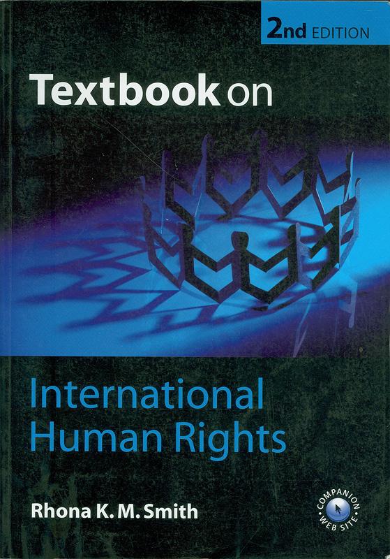 Textbook on international human rights /Rhona K. M. Smith||International human rights