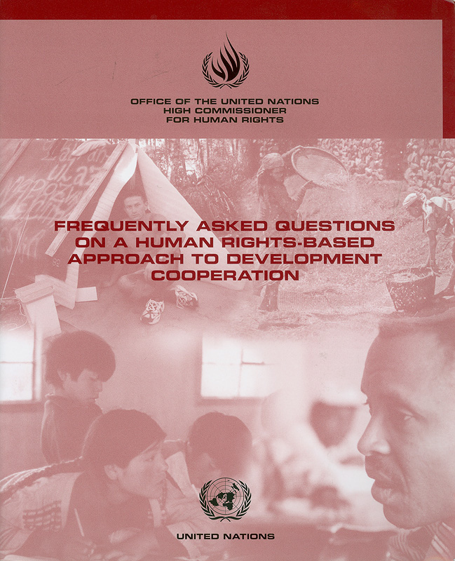 Frequently asked questions on a human rights-based approach to development cooperation /Office of the United Nations High Commissioner for Human Rights