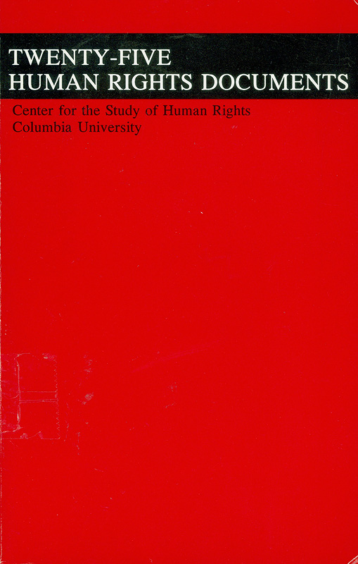 Twenty-five human rights documents /Center for the Study of Human Rights, Columbia University