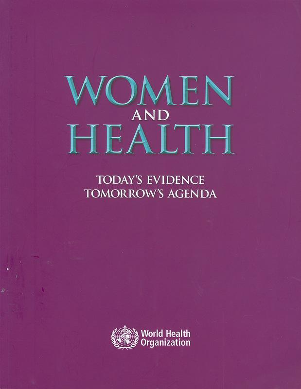 Women and health :today's evidence tomorrow's agenda /World Health Organization