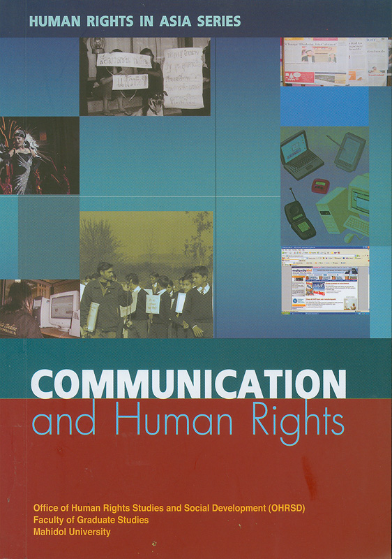 Communication and human rights /[editor, Mike Hayes]||Human rights in Asia series