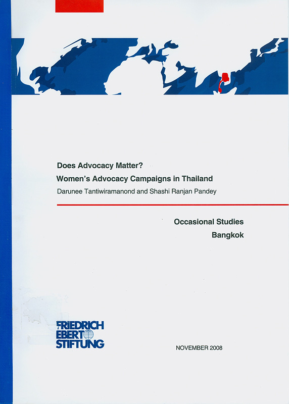 Does advocacy matter? :women's advocacy campaigns in Thailand /Darunee Tantiwiramanond and Shashi Ranjan Pandey