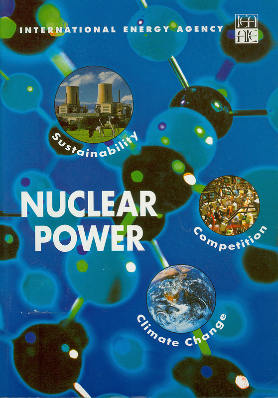 Nuclear power :sustainablity, climate change, and competition