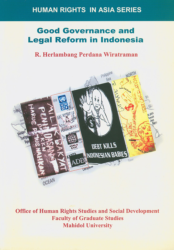 Good governance and legal reform in Indonesia /R. Herlambang Perdana Wiratraman||Human rights in Asia series