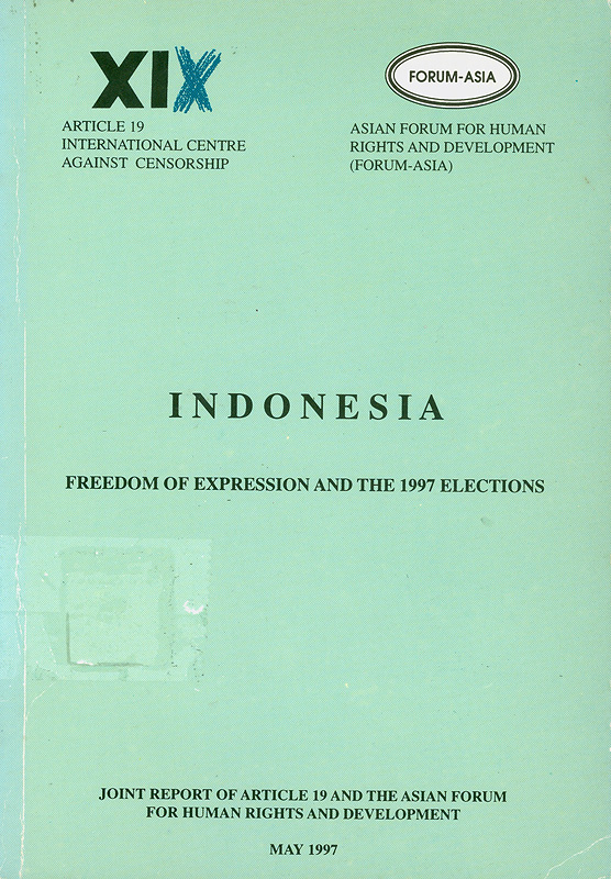 donesia :freedom of expression and the 1997 elections/Asian Forum for Human Rights and Development