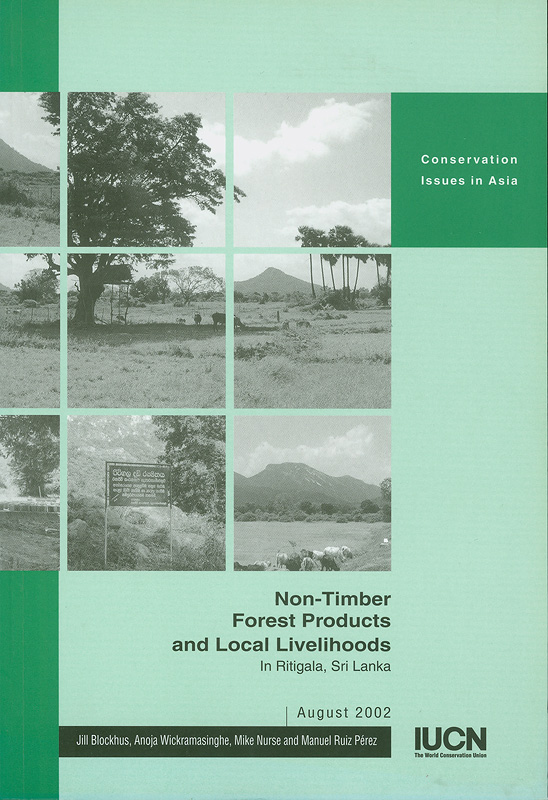 Non-timber forest products and local livelihoods in Ritigala, Sri Lanka /Jill M. Blockhus ... [et al.]||Conservation issues in Asia
